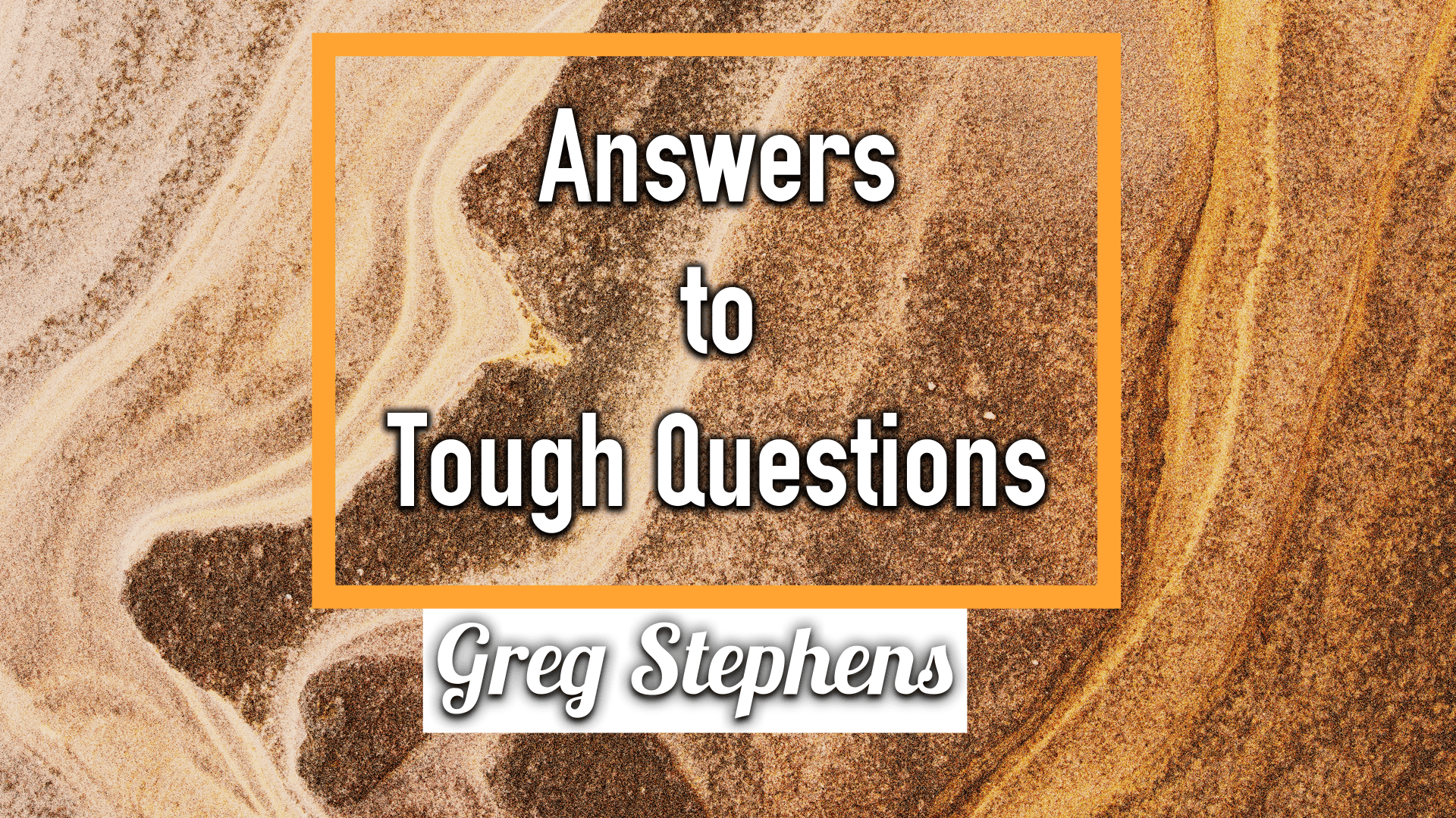 Tough Questions - Greg Stephens