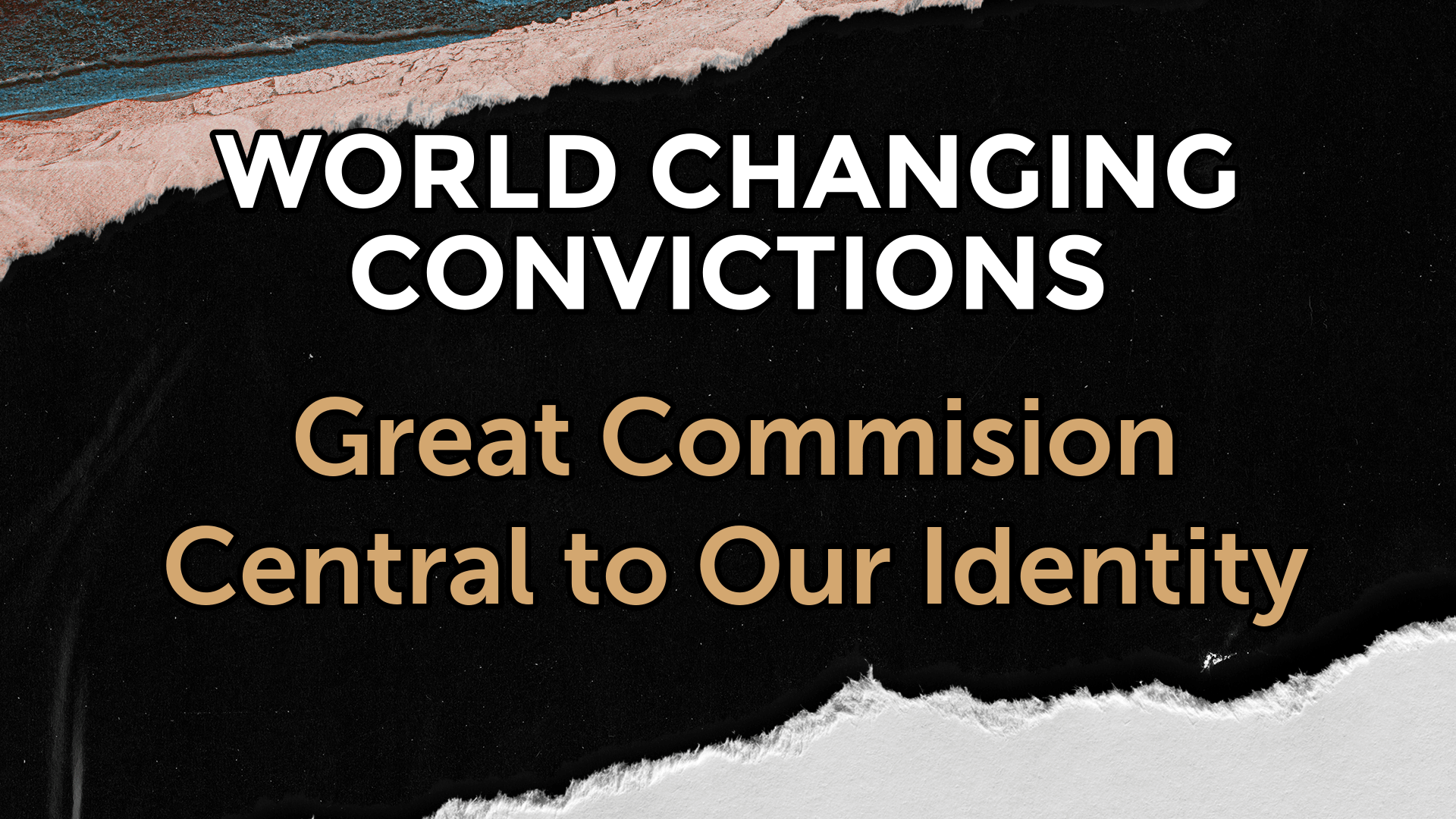 World Changing Convictions