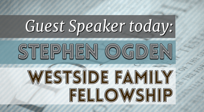 Guest Speaker – Steve Ogden
