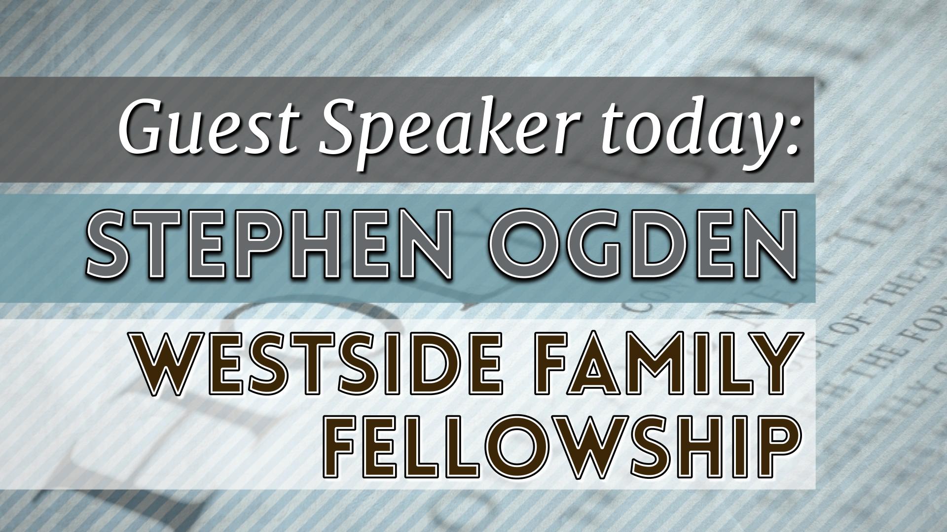 Guest Speaker - Steve Ogden