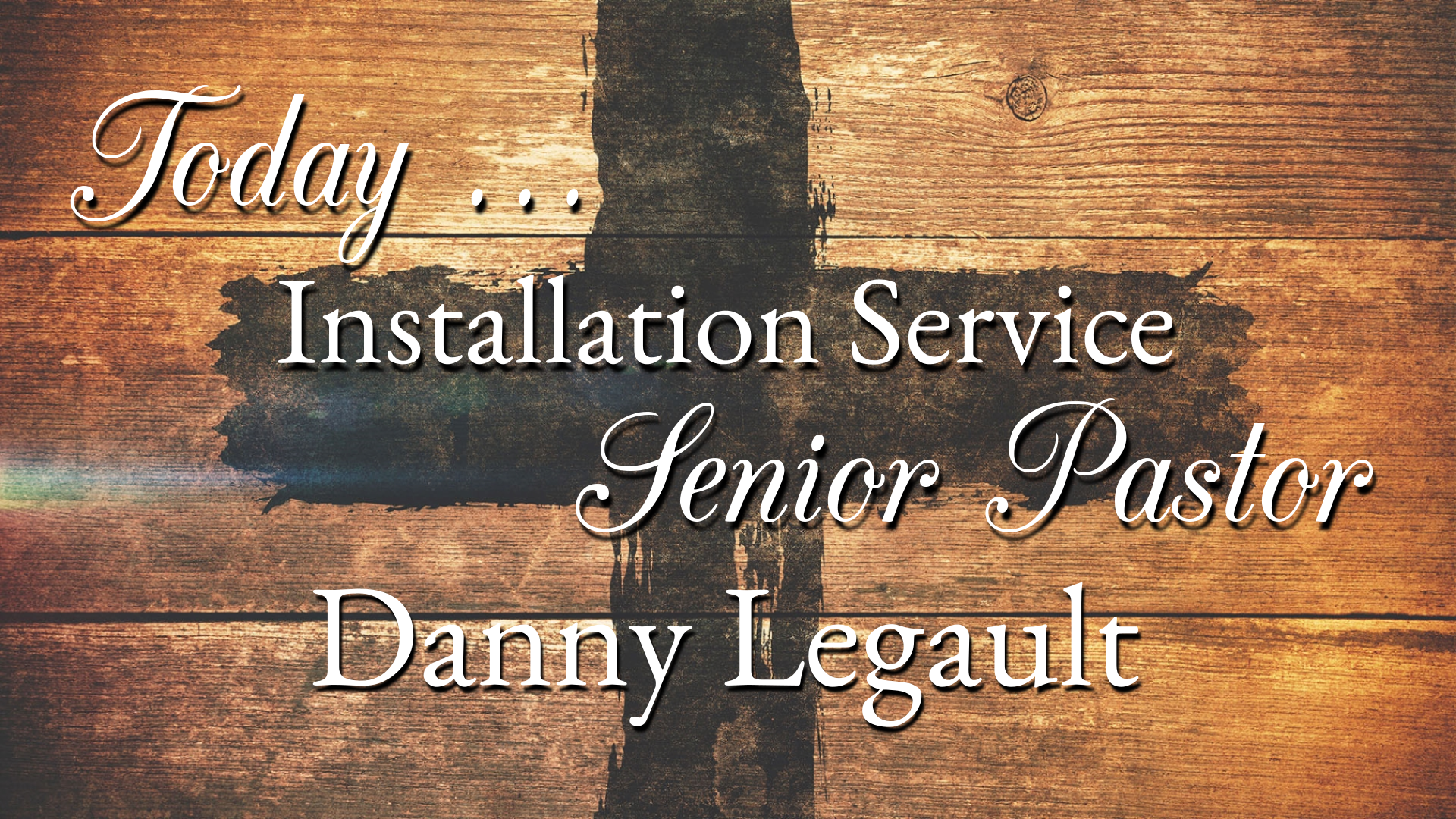 Installation of Senior Pastor - Danny Legault