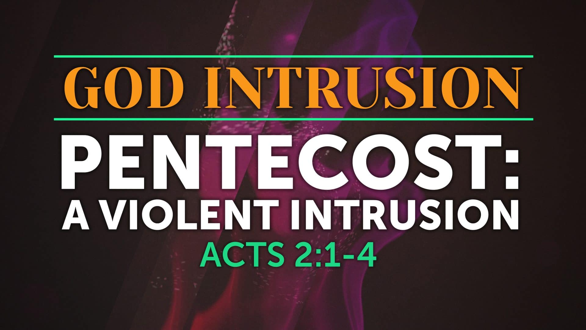 The God Intrusion - Pentecost