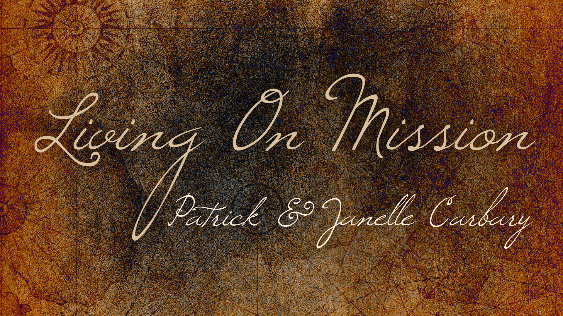Living On Mission - Patrick & Janelle Carbary