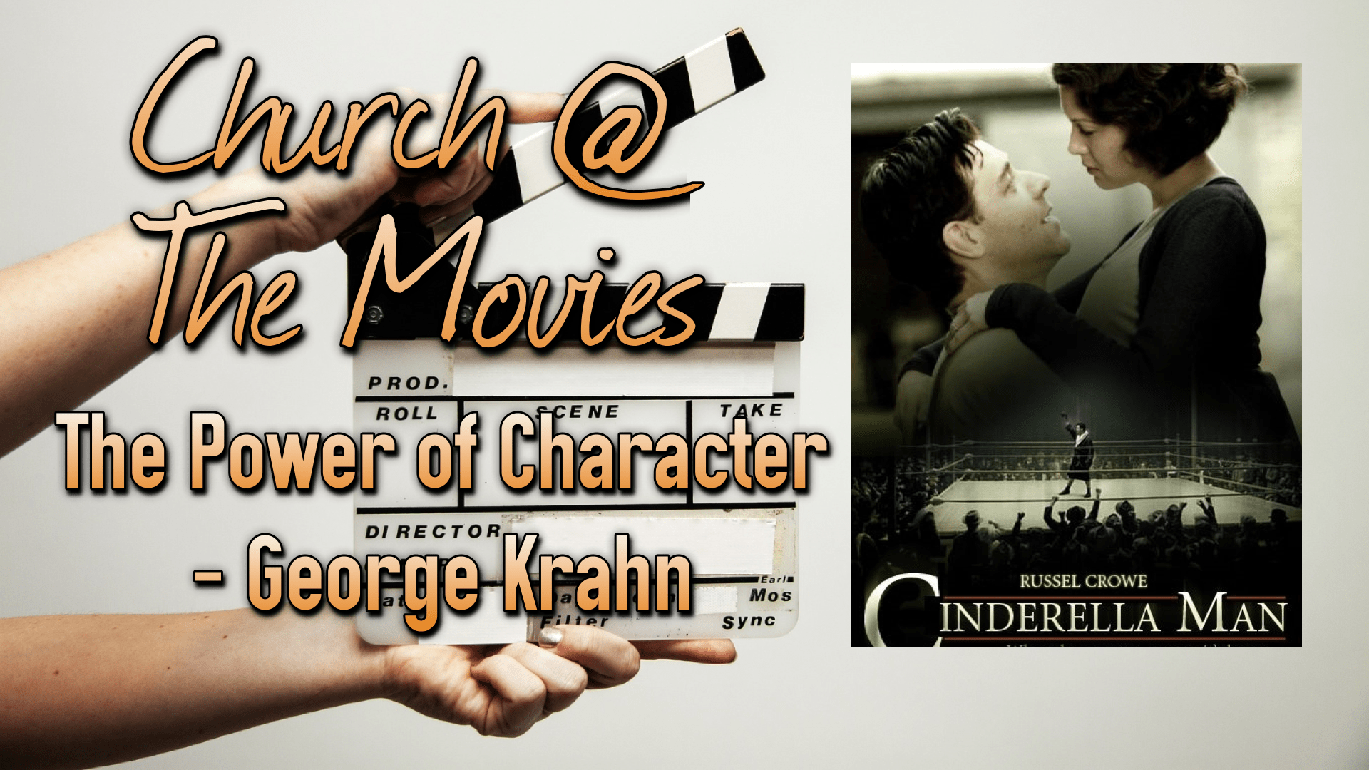 Church @ The Movies - Cinderella Man - The Power of Character