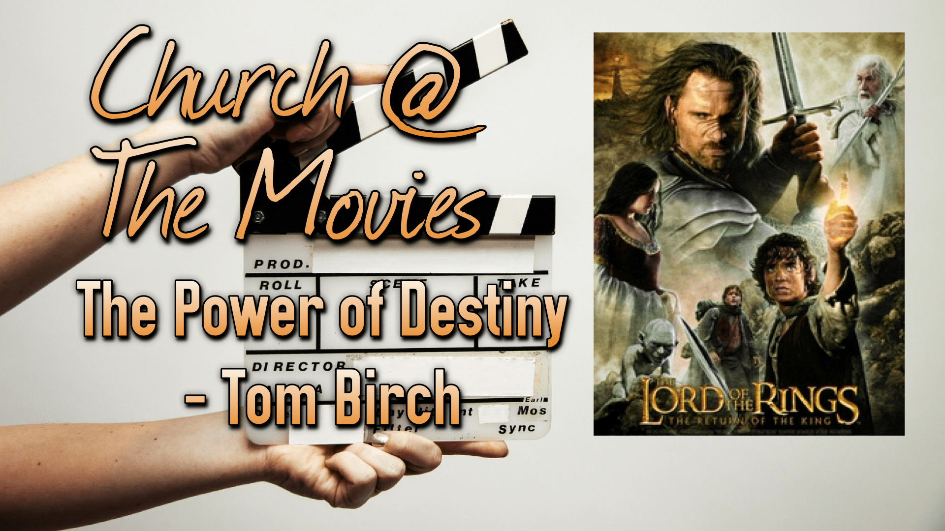 Church @ The Movies - Lord of the Rings - The Power of Destiny