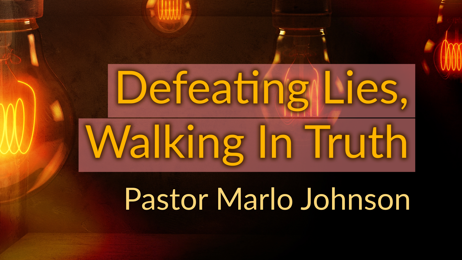 Defeating Lies, Walking In Truth - Pt. 2