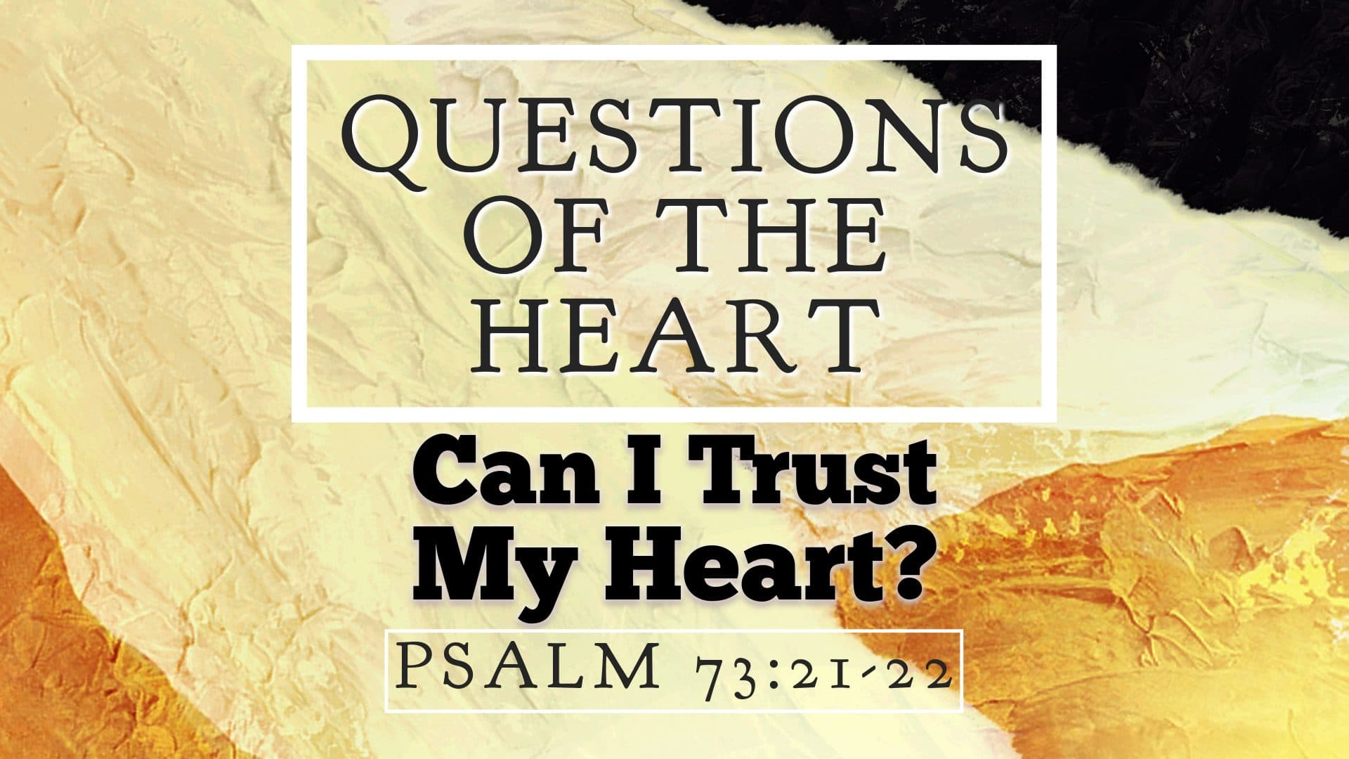 Can I Trust My Heart?