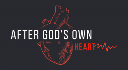 After God's Own Heart – Feb. 24, 2019