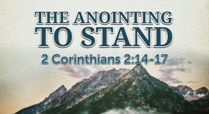 The Anointing To Stand