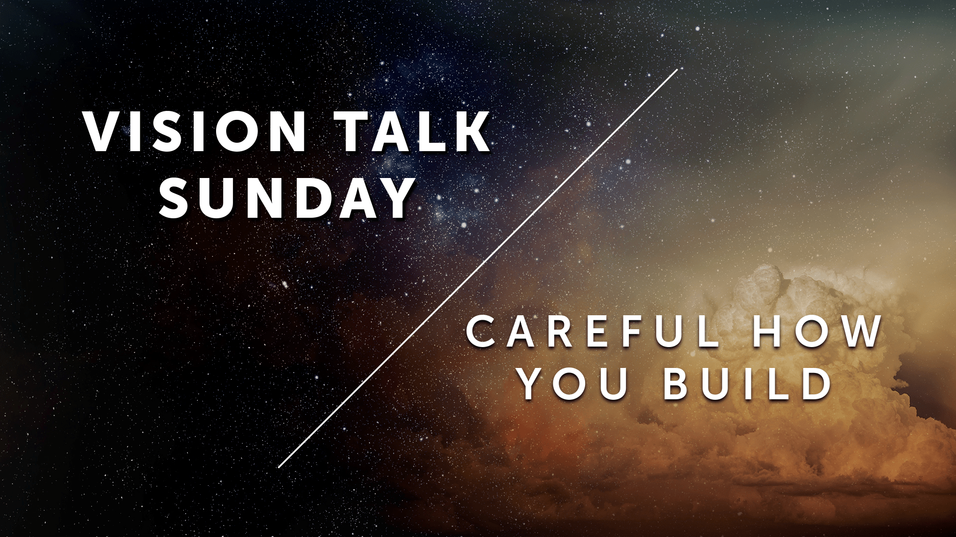 Vision Sunday - Careful How You Build Part 1