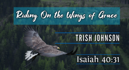 Riding on the Wings of Grace – Trish Johnson