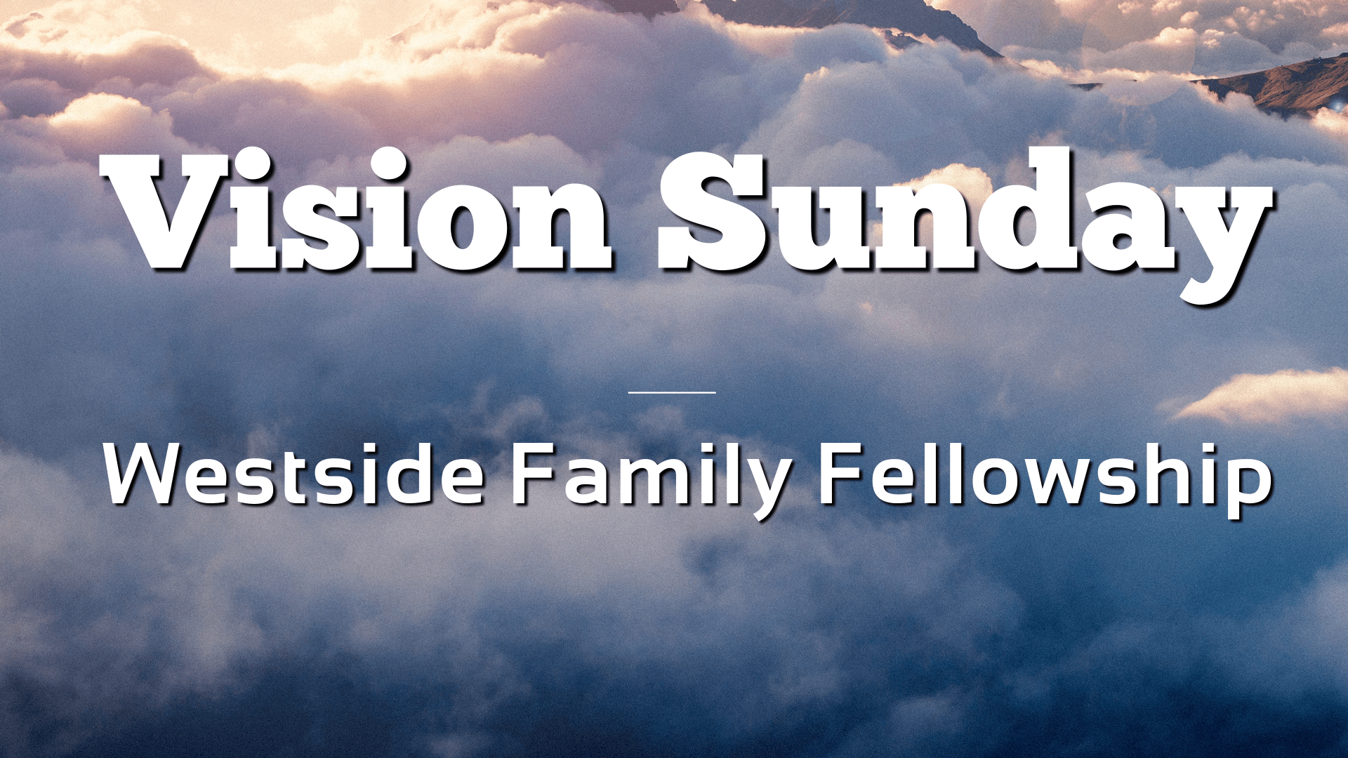 Vision Sunday - Fall 2019