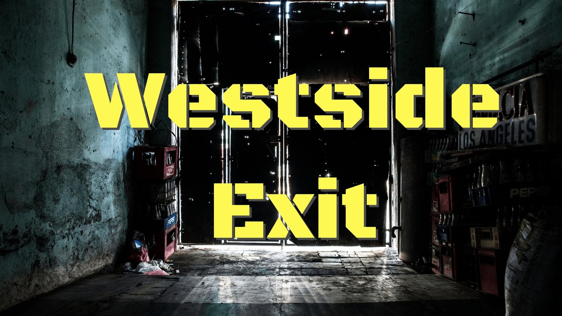 Westside Exit 2019